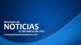 27demarzo 260x146 - Principales noticias 27 de marzo 2017