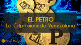 Criptomoneda venezolana 1 Petro 1 barril de petróleo 260x146 - ¡Criptomoneda venezolana! 1 Petro = 1 barril de petróleo