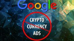 Anunciantes de Cripto en Google Adwords reportan bloqueo de anuncios y cuentas 260x146 - Anunciantes de Cripto en Google Adwords reportan bloqueo de anuncios y cuentas